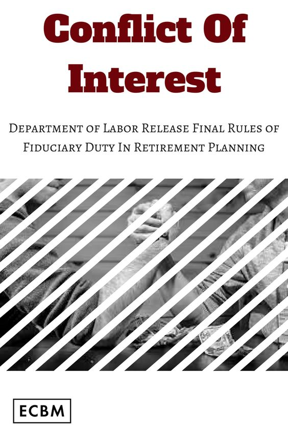 Department Of Labor Releases Final Rules Of Fiduciary Duty In