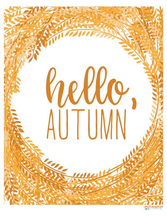 Hello, Autumn Free Printable | I should be mopping the floor