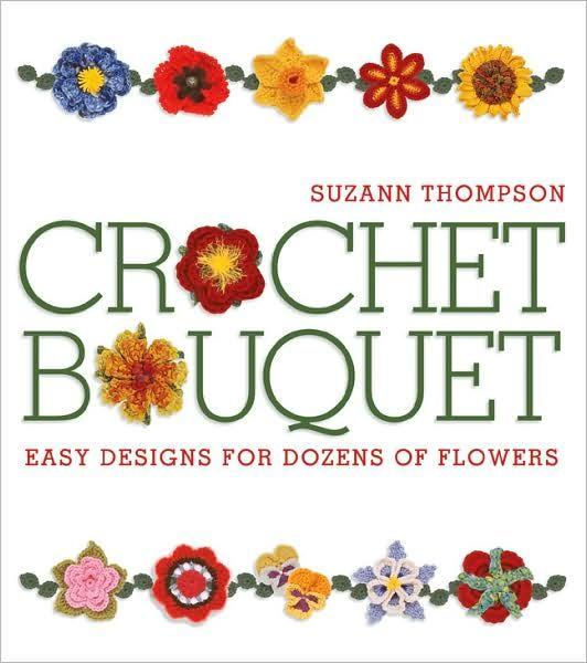 Crochet Bouquet  by Suzann Thompson