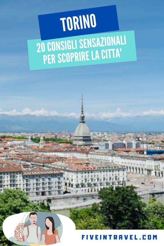 Cosa vedere a Torino | 20 consigli sensazionali per scoprire la città