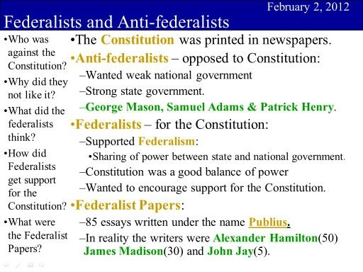 the history of federalist government The power to tax and the federalist papers the federalist papers, a series of 85 essays designed to encourage ratification of the united states constitution, provide important insight on the history of us federal taxation.