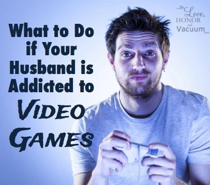 If your husband is addicted to video games: what you should do to reclaim your marriage