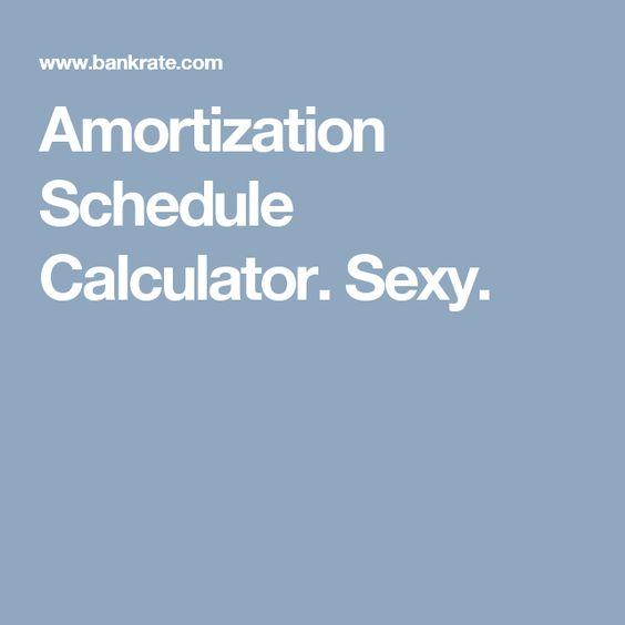 Amortization Schedule Calculator. Sexy.