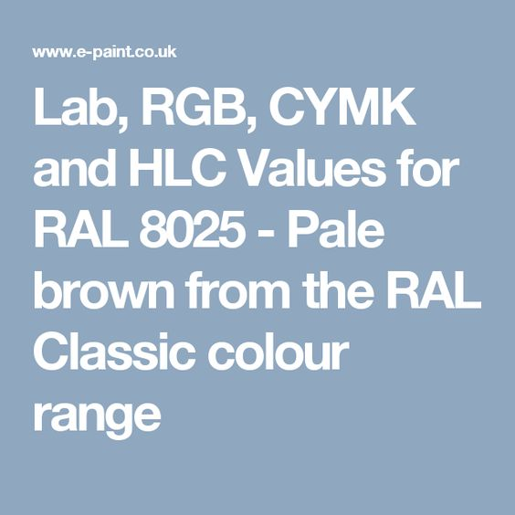 Lab, RGB, CYMK and HLC Values for RAL 8025 - Pale brown from the RAL - ral color chart