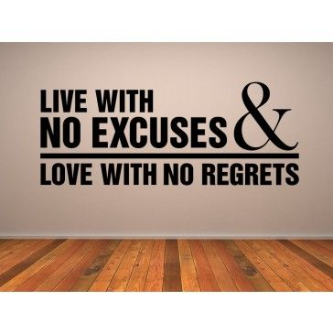 live with no excuses love with no regrets quote wall