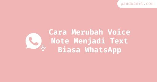 Cara Merubah Voice Note Menjadi Text Biasa Whatsapp Teman Suara Media Sosial