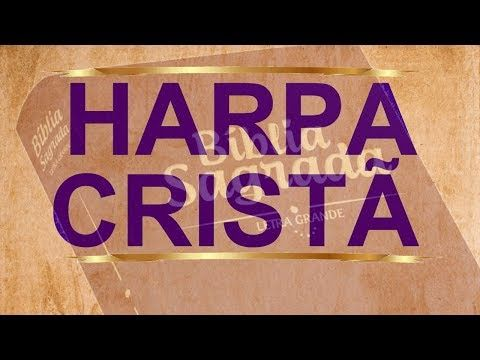 Harpa Crista Hinos Da Harpa 2019 Os Melhores Youtube Harpa