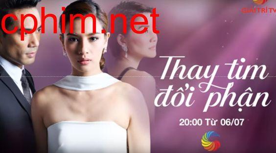 Thay Tim Đổi Phận | Thái Lan | VTVcab1