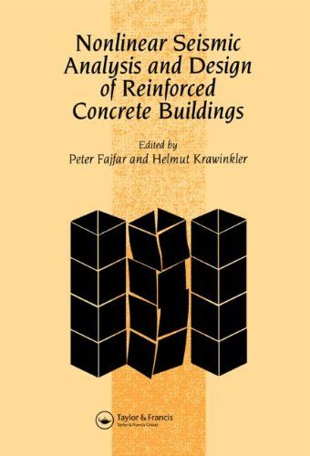 Download Nonlinear Seismic Analysis and Design of Reinforced Concrete Buildings: Workshop on Nonlinear Seismic Analysis of Reinforced Concrete Buildings Bled Slovenia Yugoslavia 13-16 July 1992 ebook free