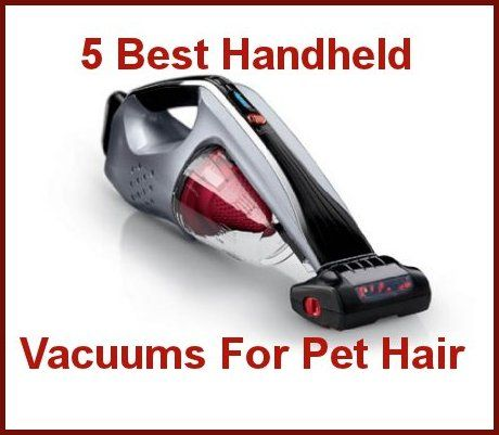 5 Best Handheld Vacuum Cleaners For Pet Owners