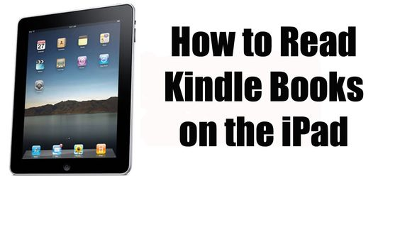 How to Read Kindle Books on the iPad