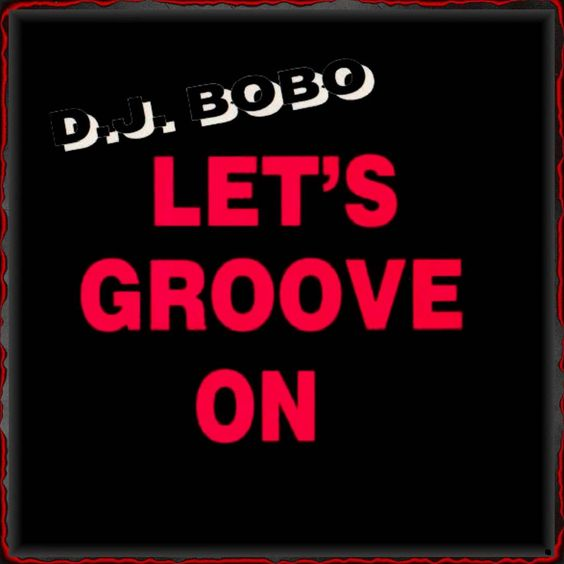 DJ BoBo – Let's Groove On (single cover art)