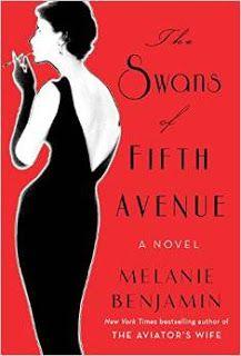 The Swans of Fifth Avenue, by Melanie Benjamin. Delacorte Press, 2016