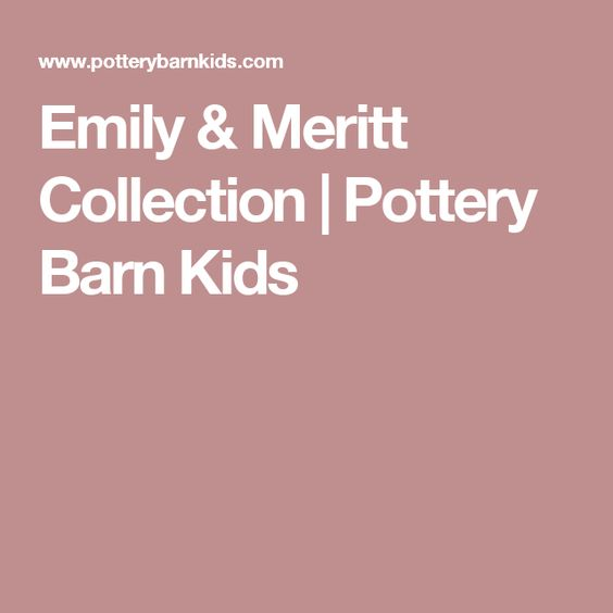 Emily & Meritt Collection | Pottery Barn Kids