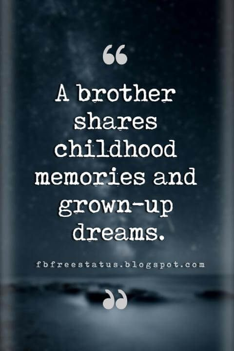 Quotes About Brothers Brother Quotes And Sibling Sayings Brother Quotes Brother Sister Quotes My Brother Quotes