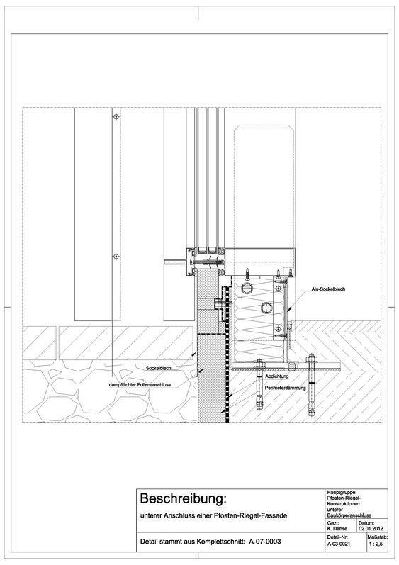 A 03 0021 Unterer Anschluss Einer Pfosten Riegel Fassade A 03 0021 Pfosten Riegel Fassade Fassade Fassadengestaltung