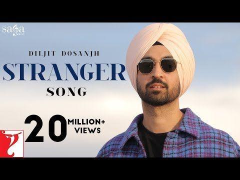 Stranger Song Diljit Dosanjh Simar Kaur Alfaaz Roopi Gill New Punjabi Song 2020 Youtube Songs Song Lyrics Diljit Dosanjh