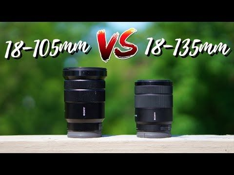 Sony 18 105mm Vs Sony 18 135mm Lens Comparison Sony Lens Comparison