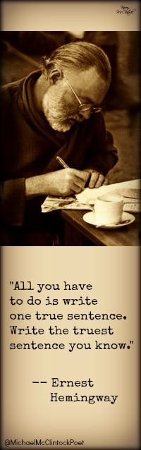 Ernest Hemingway quote. (born 1898- died 1961). Hemingway writing in E. Africa in 1947, photo credit E. Theisen.