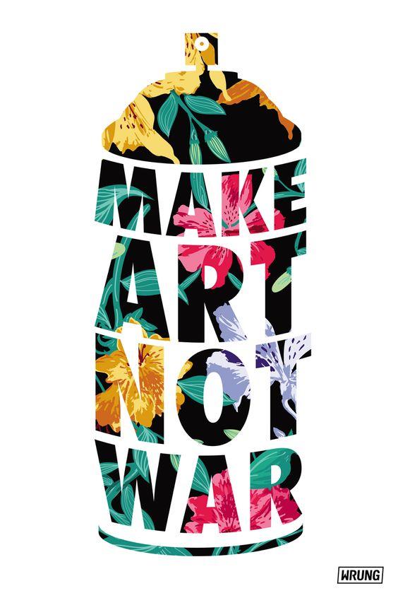 """""""make art, not war"""" spray paint can:"""