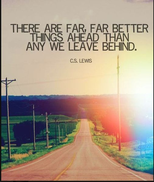 it's all good!: Inspirational Quote, Better Things, Favorite Quote, Cslewis, Lewis Quote, Cs Lewis, Things Ahead, Wise Word