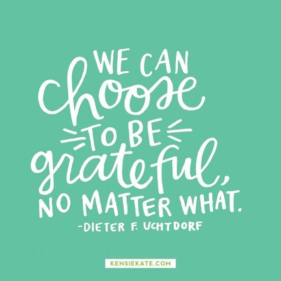 grateful no matter what // dieter f. uchtdorf