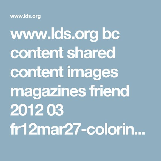 www.lds.org bc content shared content images magazines friend 2012 ...