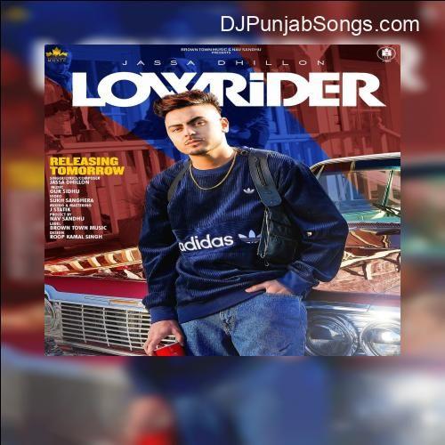 Low Rider Jassa Dhillon Latest Punjabi Singles Listen Mp3 Download Djpunjab Jassa Dhillon In 2020 Mp3 Song Mp3 Song Download Songs