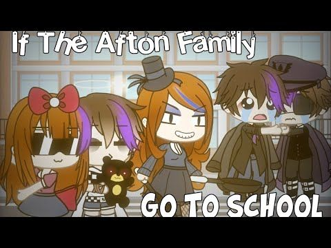 If The Afton Family Go To School Fnaf Gacha Skit Part 1 Youtube In 2020 Afton Fnaf Skits