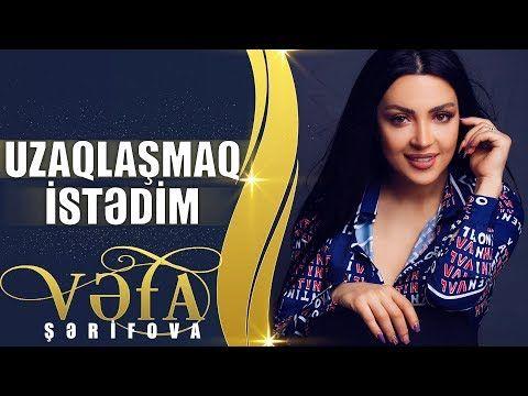 Vefa Serifova Uzaqlasmaq Istedim 2019 Official Music Video Youtube Youtube Videos Music Music Videos Youtube