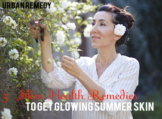 GET GLOWING SUMMER SKIN WITH THESE 5 SKIN HEALTH REMEDIES: Health Remedies, Beauty Tips, Summer Skin, Living Tips, Tips Tricks, Healthy Living, Skin Health