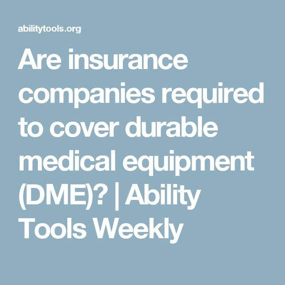 Are Insurance Companies Required To Cover Durable Medical