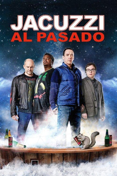 Hd 1080 Jacuzzi Al Pasado 2010 Pelicula Completa En Espanol Latino Online Hot Tub Time Machine Time Machine Movie Tub Time