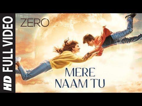 Zero Mere Naam Tu Full Song Shah Rukh Khan Anushka Sharma Katrina Kaif Ajay Atul T Series Youtube In 2020 Songs Movie Songs Amazing Songs