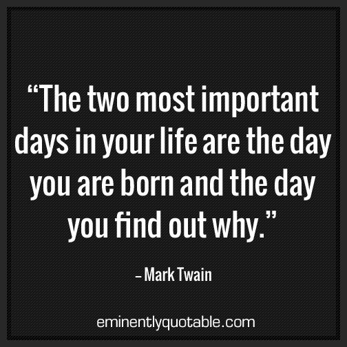 The Two Most Important Days In Your Life http://www ...