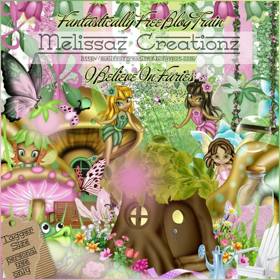 "Melissaz Creationz: Fantastically Free Blog Train- ""I Believe in Fairies"""