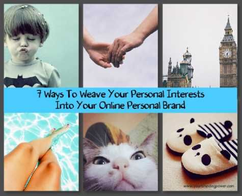 7 Ways To Weave Your Personal Interests Into Your Online Personal - personal interests