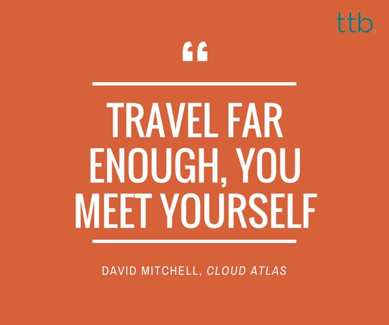 Finding yourself seems like a great reason to travel.   #travel #travelling #travellers #travelinspiration #travelquote #quoteoftheday #travelgram #travellove #davidmitchell #discover #explore #inspire #words #wordporn #reasontotravel #travelquote