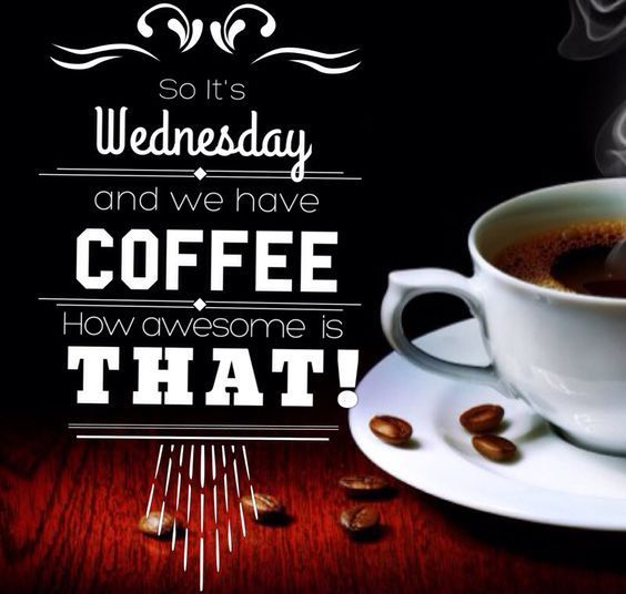 150 Funny Coffee Quotes, Sayings, Images for Coffee Lovers | Wednesday coffee, Coffee quotes, Coffee humor