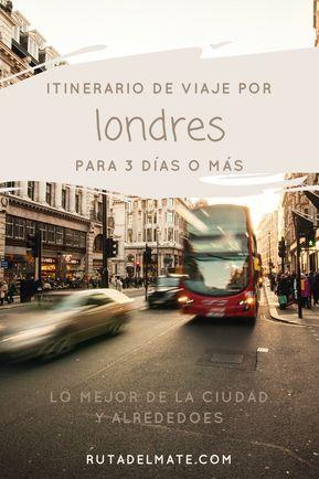 Qué Ver En Londres En 3 Días O Más Ruta Del Mate Londres En 3 Dias Londres Viajes A Londres