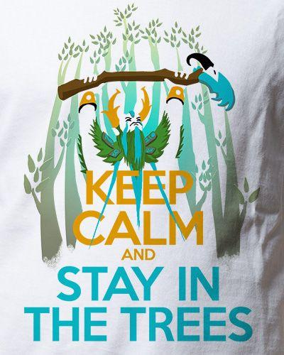 as vezes tudo o que precisamos fazer é se manter nas árvores #furion #dota #keepcalm #camiseta #placeboinc
