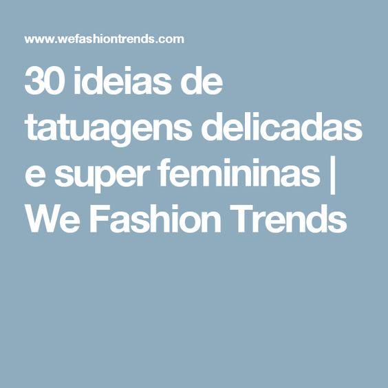 30 ideias de tatuagens delicadas e super femininas | We Fashion Trends