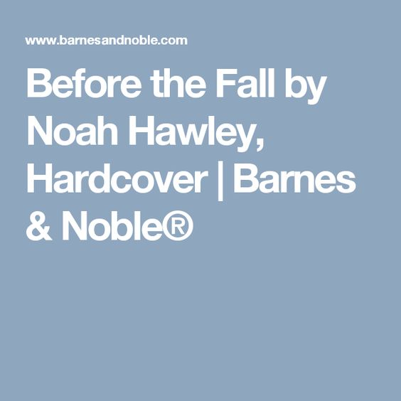 Before the Fall by Noah Hawley, Hardcover | Barnes & Noble®
