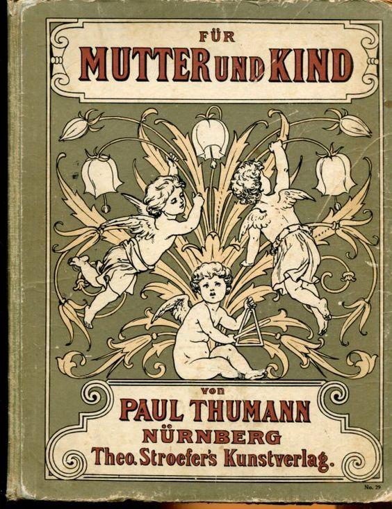 Paul Thumann: Für Mutter und Kind, Theo. Stroefer's Kunstverlag, München, 1881,