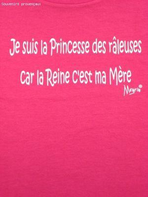 Tee Shirt Humour Girl Je Suis La Princesse Des Raleuses Car La Reine C'est Ma Mère(Fushia)