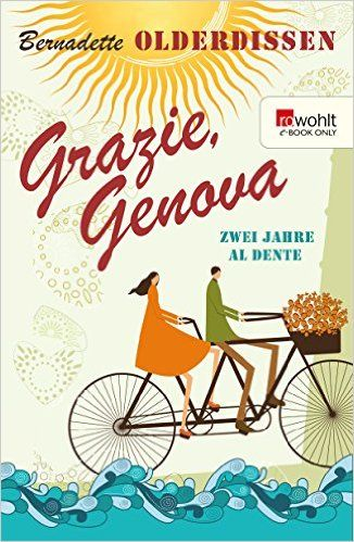 Grazie, Genova: Zwei Jahre al dente (E-Book Only) eBook: Bernadette Olderdissen: Amazon.de: Bücher