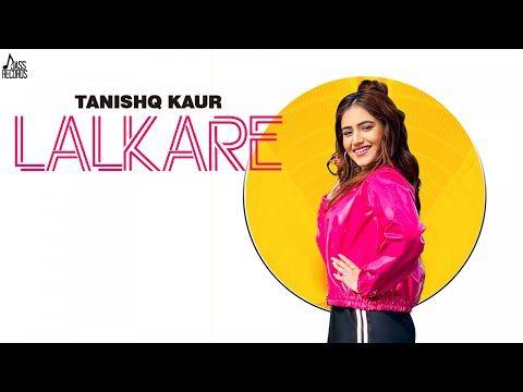 Lalkare Full Hd Tanishq Kaur Mixsingh New Punjabi Songs 2019 Jass Records Youtube Songs Lyrics All Songs