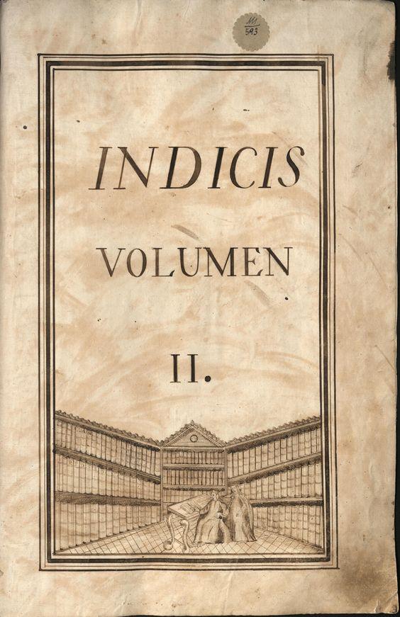 Ms. 593, portada: Volumen II del índice general redactado por José Ortiz de la Peña (1776)