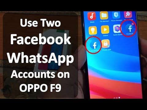 How To Use 2 Facebook Or Whatsapp Accounts On Oppo F9 Clone Apps