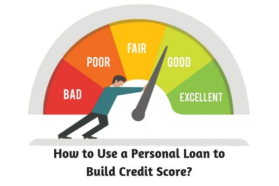 How To Use A Personal Loan To Build Credit Score Building Credit Score Credit Score Personal Loans